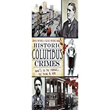 Historic Columbus Crimes: Mama's in the Furnace, the Thing and More (Murder & Mayhem)
