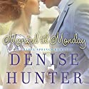 Married 'til Monday Audiobook by Denise Hunter Narrated by Julie Lyles Carr