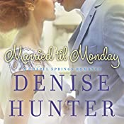 Married Til Monday | Denise Hunter