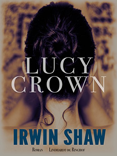 Lucy Crown Danish Edition Kindle Edition By Irwin Shaw Mogens