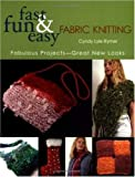 Fast, Fun and Easy Knitting with Fabric, Cyndy Lyle Rymer, 1571203036
