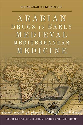 Arabian Drugs in Early Medieval Mediterranean Medicine (Edinburgh Studies in Classical Islamic History and Culture E) by Zohar Amar (2016-12-20)