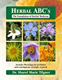 img - for Herbal ABC's The Foundation of Herbal Medicine book / textbook / text book