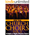 Church Choirs: 10 Habits of Highly Effective Choirs!