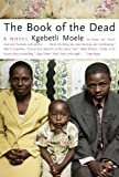 Front cover for the book The Book of the Dead by Kgebetli Moele