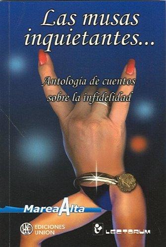 Las Musas Inquietantes: Antologia de Cuentos Sobre la Infidelidad (Coleccion Marea Alta) (Spanish Edition) [ANTOLOGIA] (Tapa Blanda)