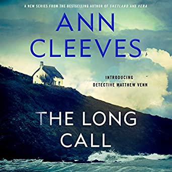 Amazon.com: The Long Call: The Two Rivers Series, Book 1 (Audible Audio Edition): Ann Cleeves