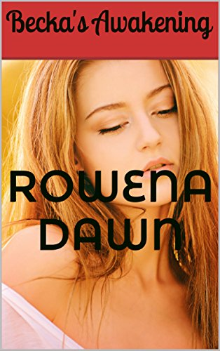 Becka's Awakening (The Winstons Book 1) by [Dawn, Rowena]