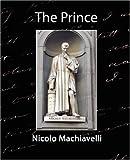 The Prince, Niccolò Machiavelli, 1604240393
