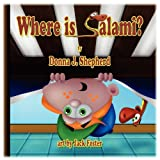 Where Is Salami, Donna J. Shepherd and Jack Foster, 161633147X