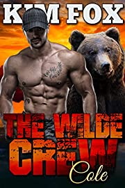 The Wilde Crew: Cole (The Shifters of Wilde Ranch Book 2)