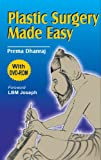 Plastic surgery made easy with dvd-rom by Dhanraj, Dhanraj, 8180617866