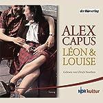 Léon und Louise   Alex Capus