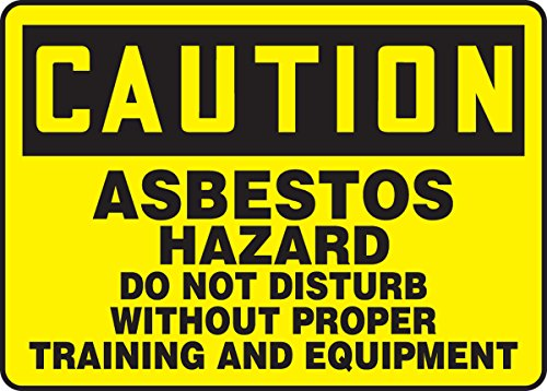 Asbestos Hazard - Asbestos Hazard Do Not Disturb Without Proper Trai 10X14 .125 Polycarbonate Sign