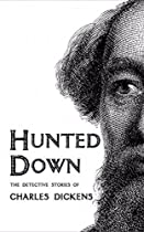 Hunted Down: The Detective Stories Of Charles Dickens [illustrated Edition]