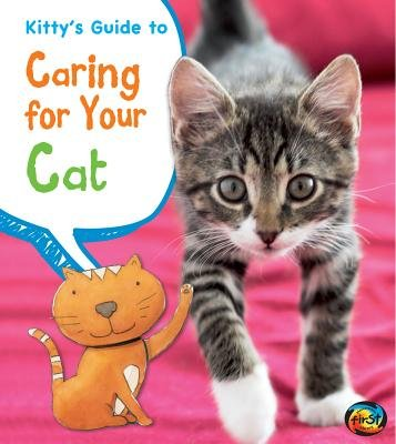 Kitty's Guide to Caring for Your Cat[KITTYS GT CARING FOR YOUR CAT][Paperback] ()