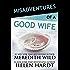 Misadventures of a Good Wife (Misadventures Book 6)