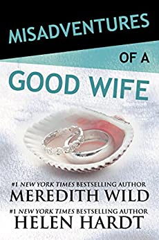 Misadventures of a Good Wife (Misadventures Book 6) by [Wild, Meredith, Hardt, Helen]