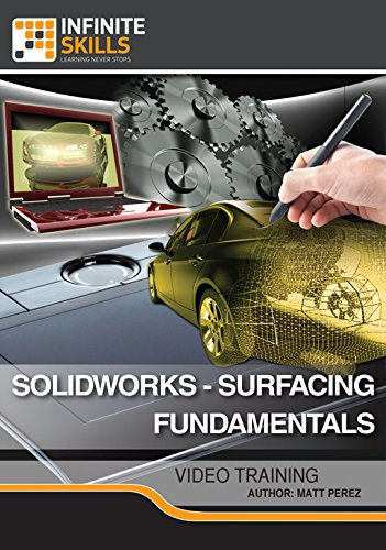 SolidWorks - Surfacing Fundamentals [Online Code] by Infiniteskills