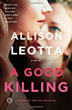 A Good Killing: A Novel (Anna Curtis Series)