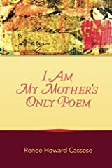 I Am My Mother's Only Poem Paperback