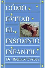C??mo evitar el insomnio infantil by Richard Ferber (1995-08-09) Paperback
