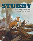 Download Stubby the Dog Soldier: World War I Hero (Animal Heroes) in PDF ePUB Free Online