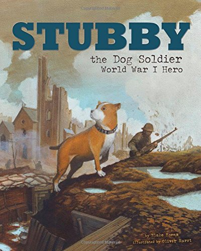 Stubby the Dog Soldier: World War I Hero (Animal Heroes) (World War 2 Facts For 5th Graders)