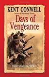 Days of Vengeance, Kent Conwell, 0843962267