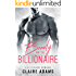 Beauty and the Billionaire: A Standalone Novel (An Alpha Billionaire Romance Love Story)