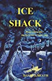 Ice Shack, David J. Heath, 0982535708