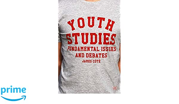 Youth studies fundamental issues and debates james ct youth studies fundamental issues and debates james ct 9780230368453 amazon books fandeluxe Image collections