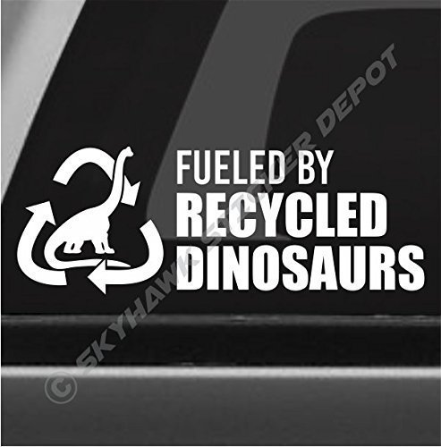 Fueled By Recycled Dinosaurs Funny Bumper Sticker Vinyl Decal JDM Car Truck Window Decal Diesel (Depot Vinyl)