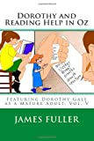 Dorothy and Reading Help in Oz, James Fuller, 1478177179