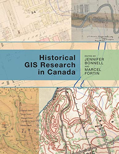 Historical GIS Research in Canada (Canadian History and Environment)