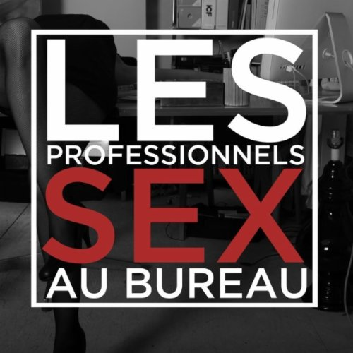 sex au bureau by les professionnels on amazon music. Black Bedroom Furniture Sets. Home Design Ideas