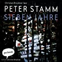 Sieben Jahre Hörbuch von Peter Stamm Gesprochen von: Christian Brückner