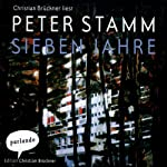 Sieben Jahre | Peter Stamm