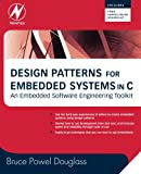 Design Patterns for Embedded Systems in C: An