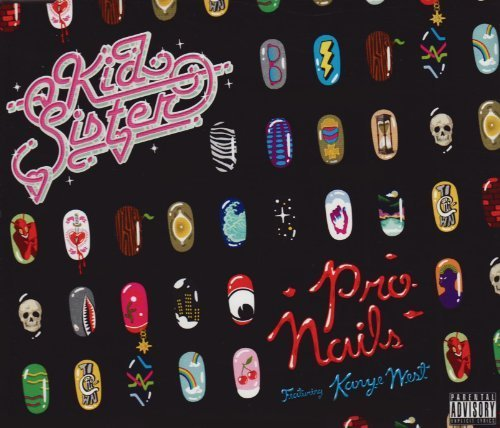 Pro Nails by Kid Sister Feat. Kanye West (2008-07-29?