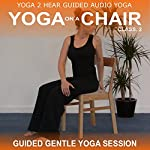 Yoga on a Chair Class 2: An easy to follow seated yoga class | Sue Fuller