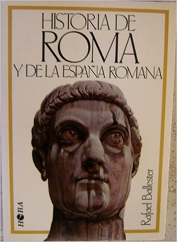 Historia de Roma y de la España romana: Amazon.es: Ballester, Rafael: Libros