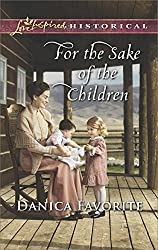 For the Sake of the Children (Love Inspired Historical)