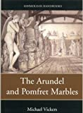 The Arundel and Pomfret Marbles in Oxford, Michael Vickers, 1854442074