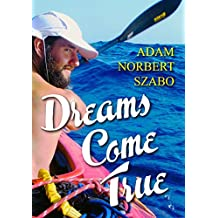 Dreams Come True: The true story of a dream, two lads and the Atlantic Ocean