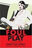 Foul Play, Robert Paul Szekely, 0595244270