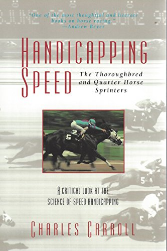 Handicapping Speed: The Thoroughbred and Quarter Horse for sale  Delivered anywhere in USA