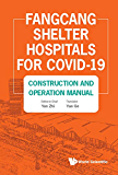 Fangcang Shelter Hospitals for COVID-19:Construction and Operation Manual