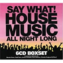 Say What! House Music All Night Long