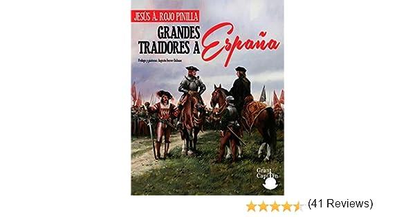 GRANDES TRAIDORES A ESPAÑA: PORQUE CONOCER QUIEN NOS TRAICIONA NOS ...